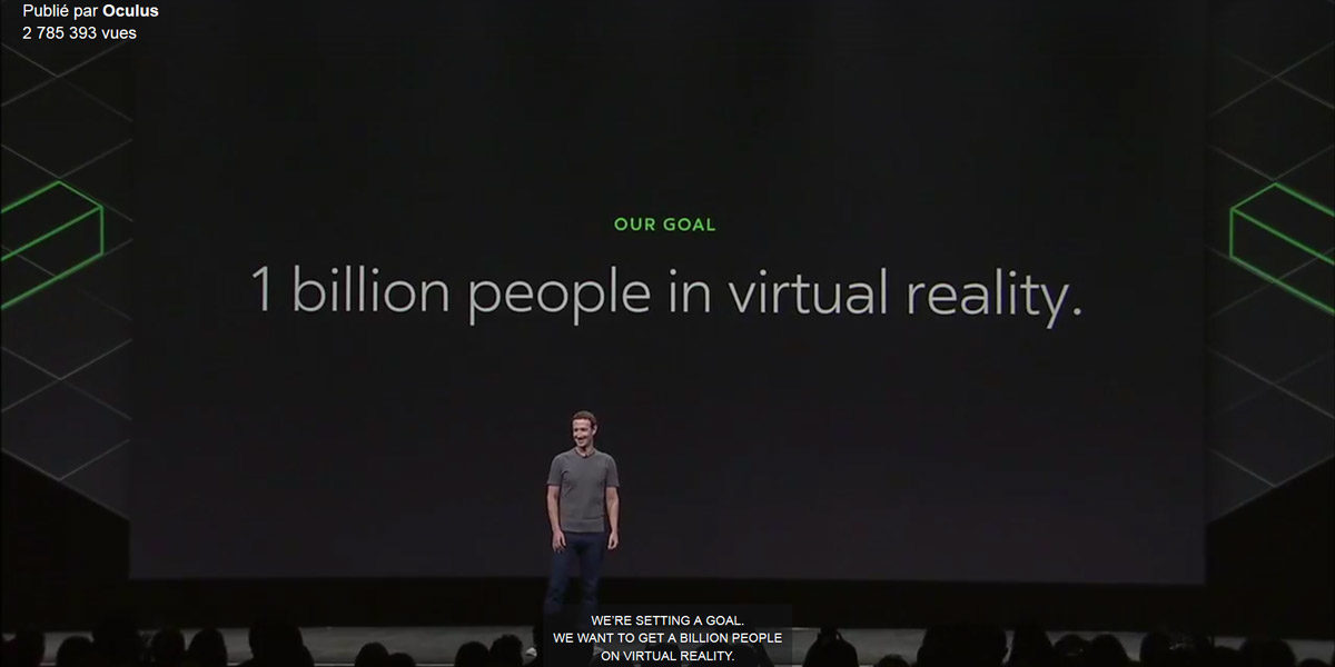 FACEBOOK – 1 Milliard d'utilisateurs en Réalité Virtuelle !